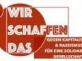 """Passend zum Wahlkampf gibt es eine sehr unterstüztenswerte Kampagne verschiedener Gruppen aus der Rhein – Neckar -Region. Die wollen wir euch natürlich nicht vorenthalten. Beteiligt euch !  Gemeinsam mit anderen linken Gruppen aus der Rhein-Neckar-Region haben wir die Kampagne """"Wir schaffen das! Gegen Rassismus und Kapitalismus. Für eine solidarische Gesellschaft."""" gestartet. Zweck unserer Kampagne ist es linke und antirassistische […]"""